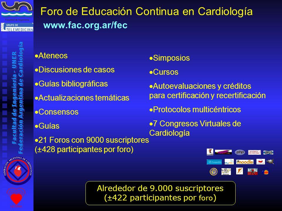 Facultad de Ingeniería - UNER Federación Argentina de Cardiología Foro de Educación Continua en Cardiología Consultas, ateneos, bibliografía, discusiones de casos, cursos, actualizaciones temáticas, avances de congresos, etc.