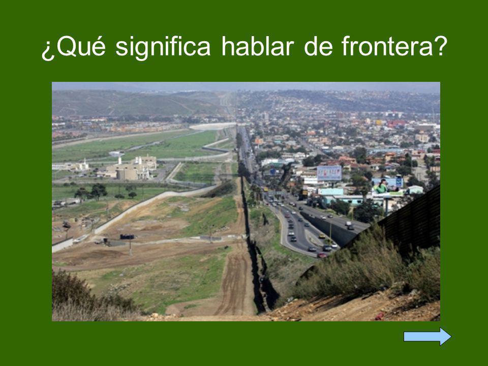 ¿Qué significa hablar de frontera?