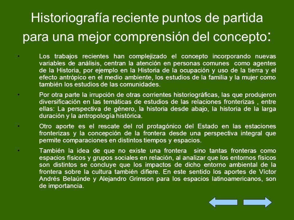 Historiografía reciente puntos de partida para una mejor comprensión del concepto : Los trabajos recientes han complejizado el concepto incorporando n