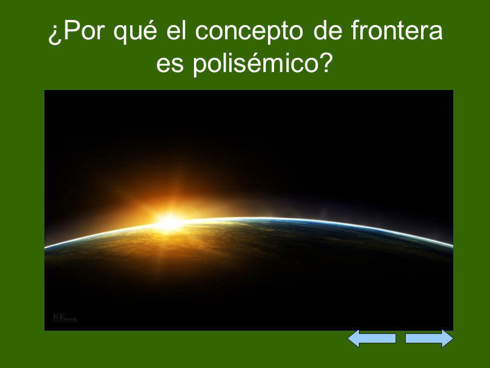 ¿Por qué el concepto de frontera es polisémico?