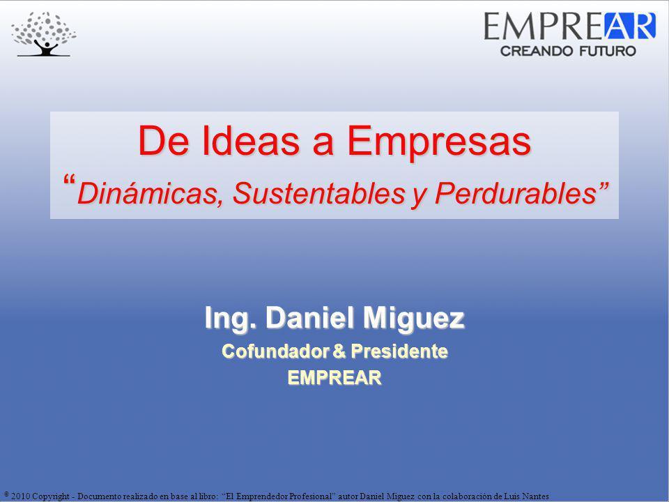 De Ideas a Empresas Dinámicas, Sustentables y Perdurables Ing.