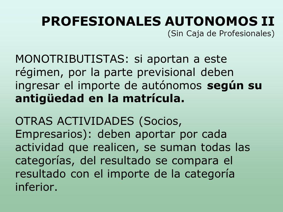PROFESIONALES AUTONOMOS III CategoríaAportePeríodosTotal A99,84 x36 =3.594,24 B122,56 x84 =10.295,04 C244,48 x240 =58.675,20 Total360 =72.564,48