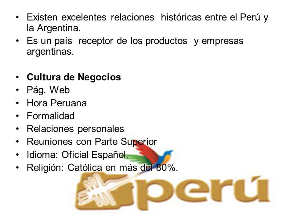 Existen excelentes relaciones históricas entre el Perú y la Argentina. Es un país receptor de los productos y empresas argentinas. Cultura de Negocios