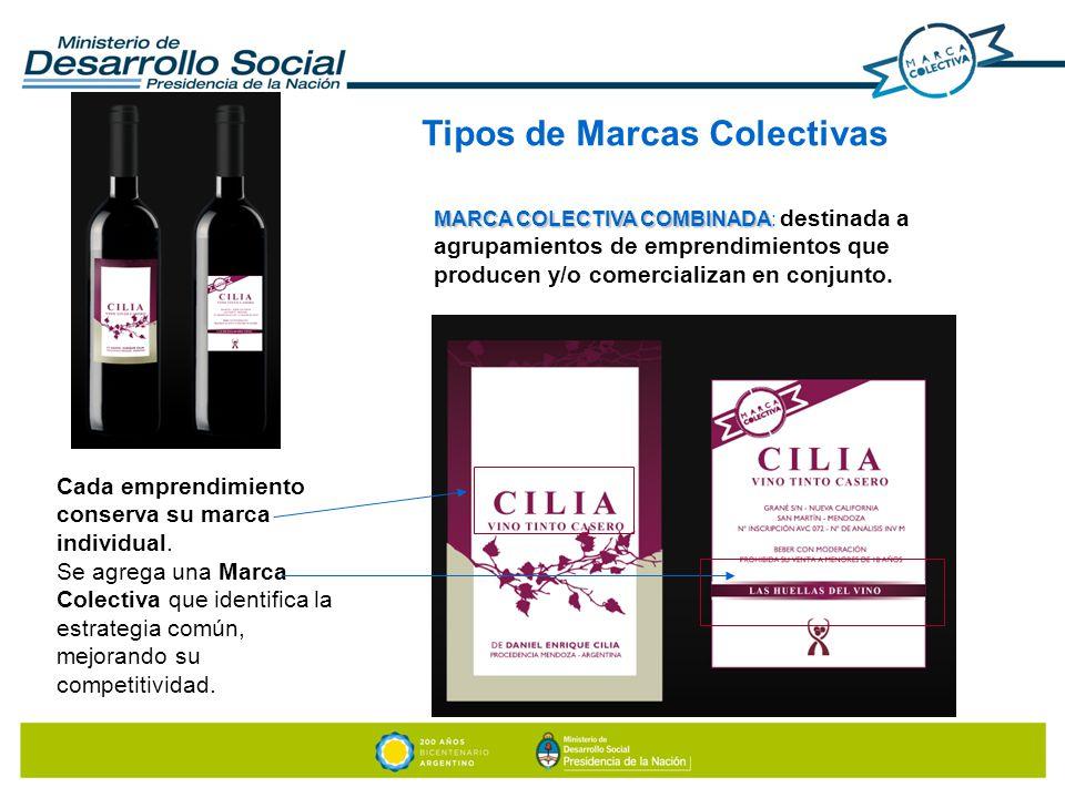 MARCA COLECTIVA COMBINADA MARCA COLECTIVA COMBINADA: destinada a agrupamientos de emprendimientos que producen y/o comercializan en conjunto. Cada emp