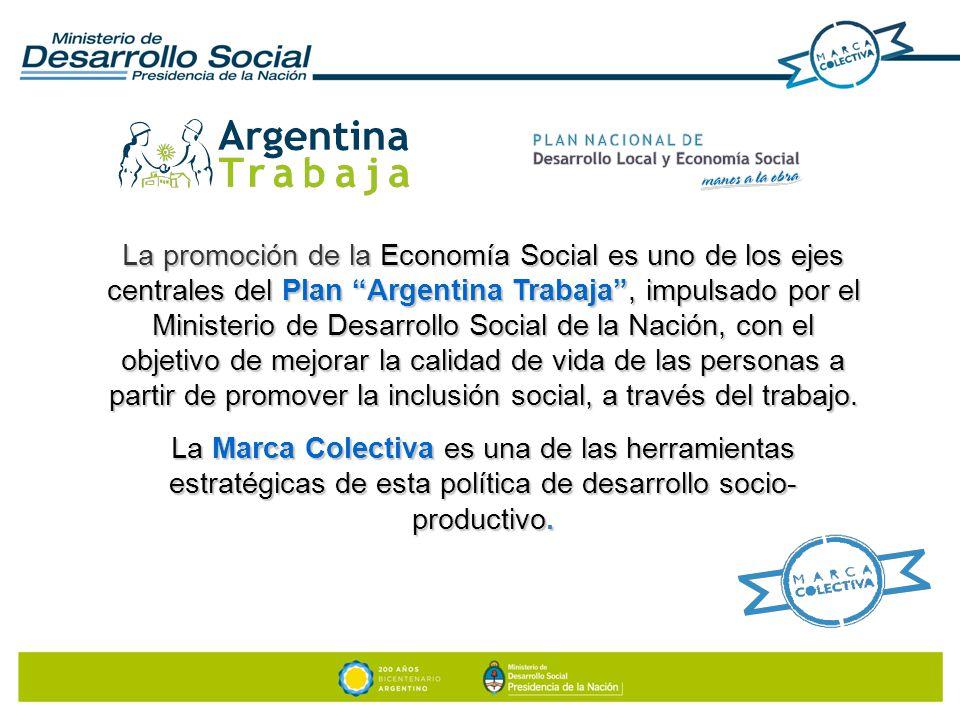 La promoción de la Economía Social es uno de los ejes centrales del Plan Argentina Trabaja, impulsado por el Ministerio de Desarrollo Social de la Nac