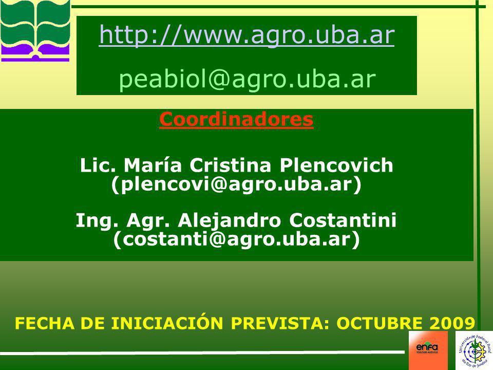 Coordinadores Lic. María Cristina Plencovich (plencovi@agro.uba.ar) Ing. Agr. Alejandro Costantini (costanti@agro.uba.ar) http://www.agro.uba.ar peabi