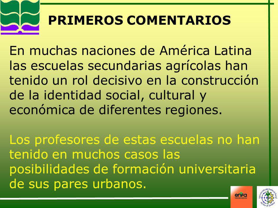 En muchas naciones de América Latina las escuelas secundarias agrícolas han tenido un rol decisivo en la construcción de la identidad social, cultural
