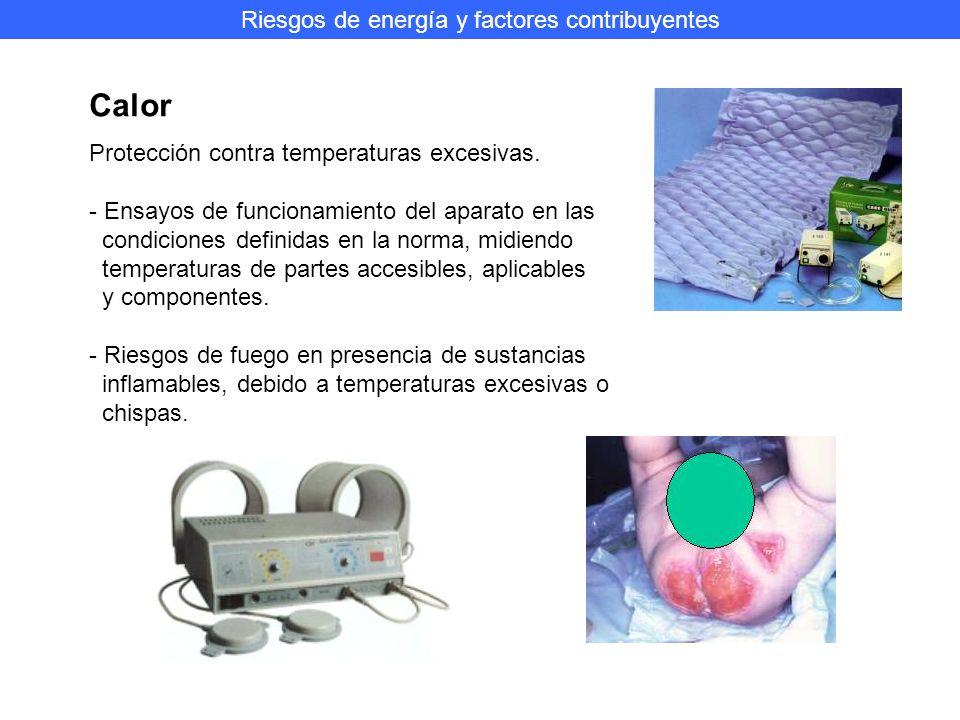 Riesgos de energía y factores contribuyentes Calor Protección contra temperaturas excesivas.
