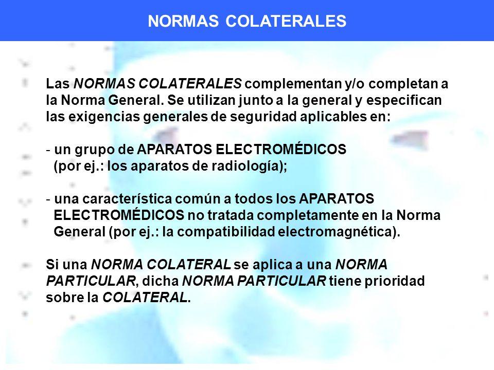 Las NORMAS COLATERALES complementan y/o completan a la Norma General.