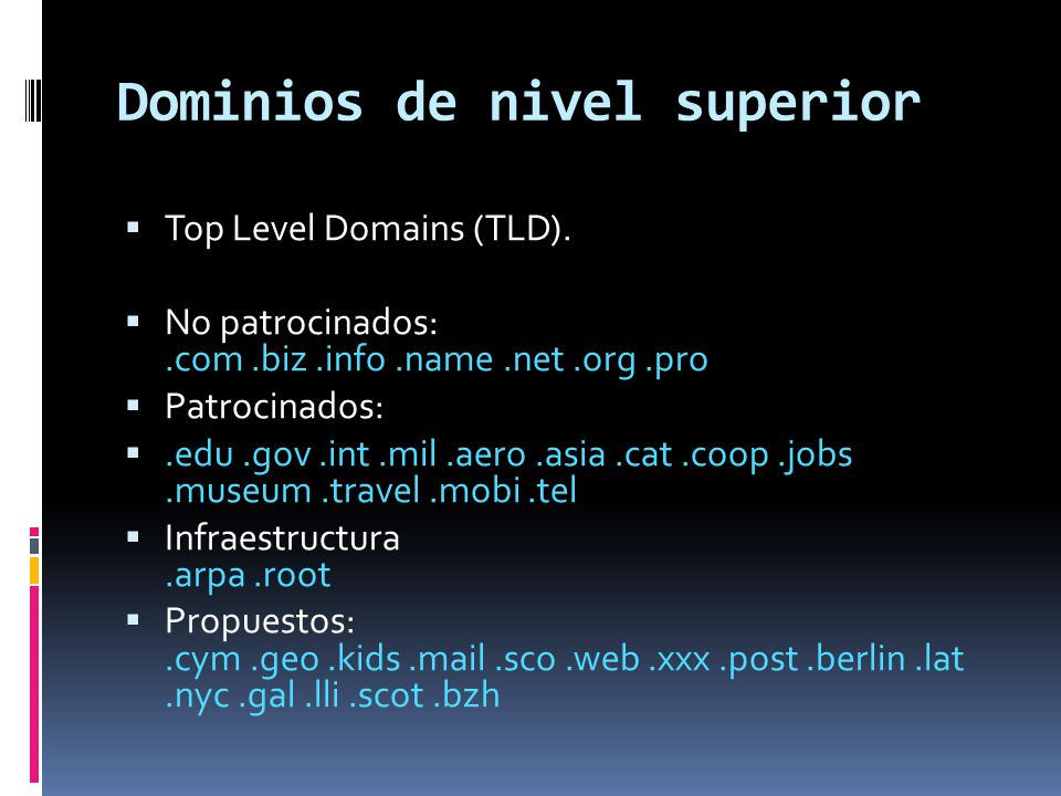 Dominios de nivel superior Top Level Domains (TLD).