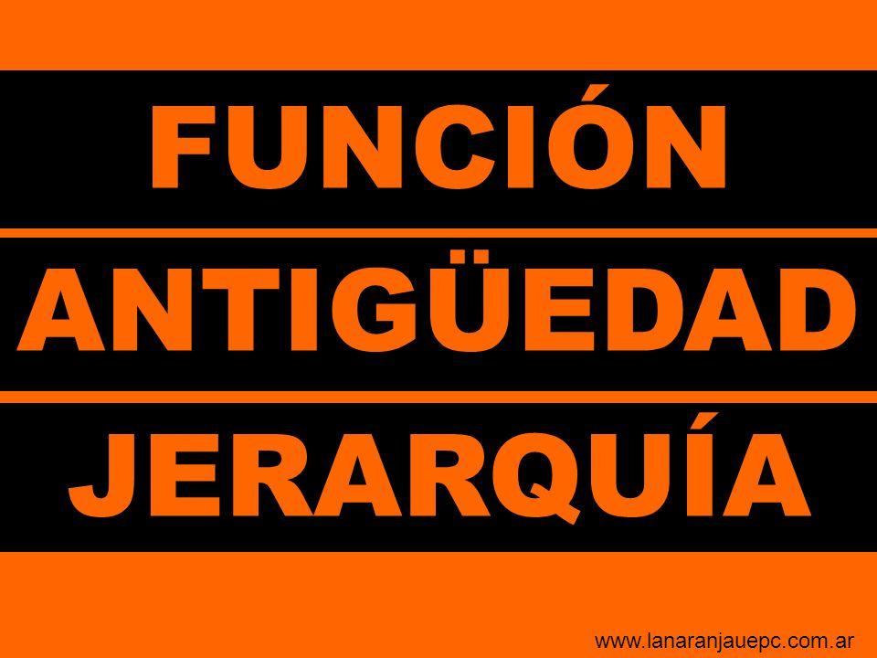 FUNCIÓN JERARQUÍA ANTIGÜEDAD www.lanaranjauepc.com.ar