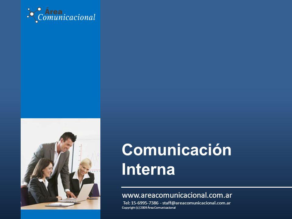 Comunicación Interna www.areacomunicacional.com.ar Tel: 15-6995-7386 - staff@areacomunicacional.com.ar Copyright (c) 2009 Área Comunicacional