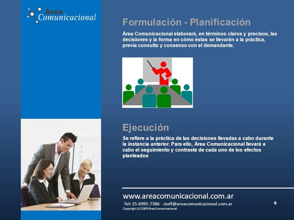 6 www.areacomunicacional.com.ar Tel: 15-6995-7386 - staff@areacomunicacional.com.ar Copyright (c) 2009 Área Comunicacional Se refiere a la práctica de las decisiones llevadas a cabo durante la instancia anterior.