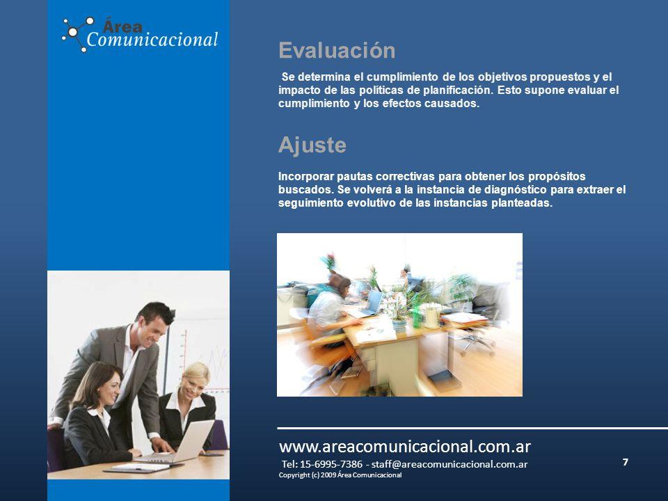 7 www.areacomunicacional.com.ar Tel: 15-6995-7386 - staff@areacomunicacional.com.ar Copyright (c) 2009 Área Comunicacional Incorporar pautas correctivas para obtener los propósitos buscados.