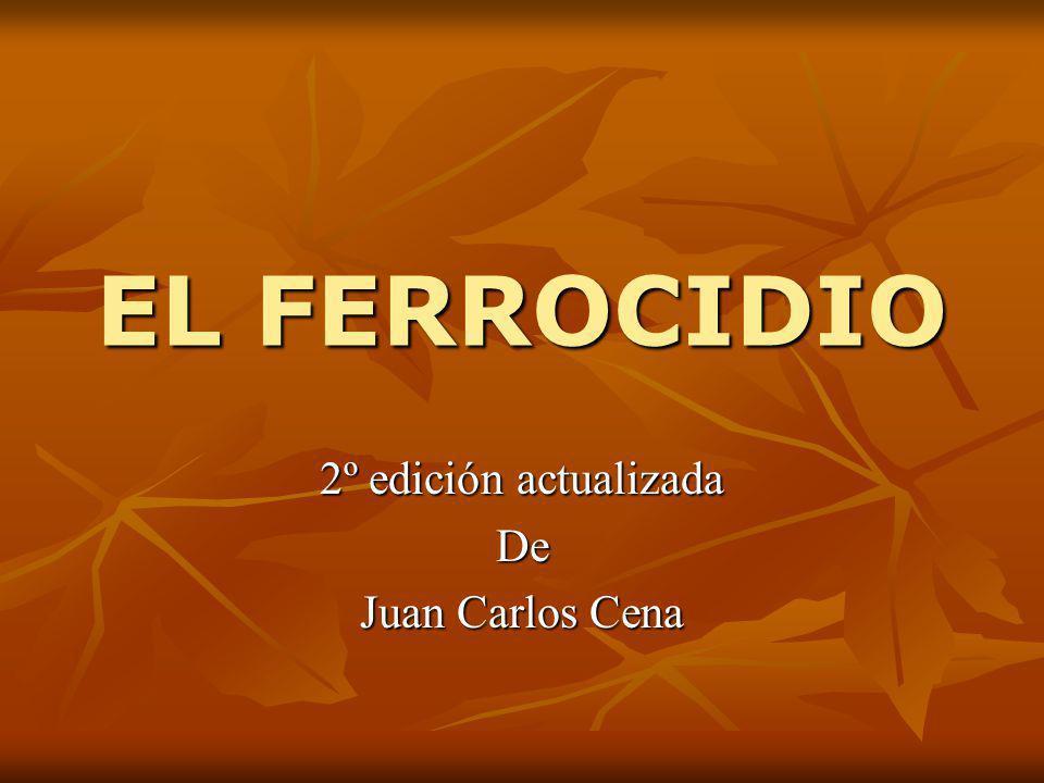EL FERROCIDIO 2º edición actualizada De Juan Carlos Cena