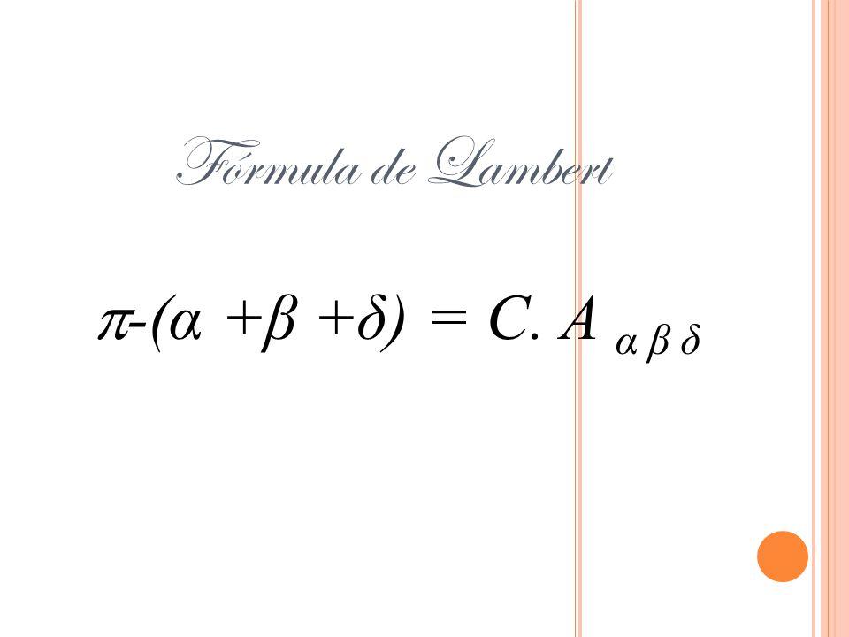 Fórmula de Lambert -(α +β +δ) = C. A α β δ