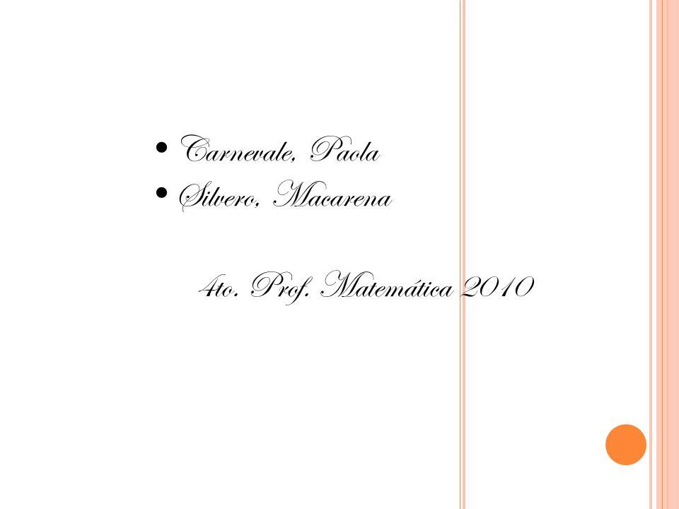 Carnevale, Paola Silvero, Macarena 4to. Prof. Matemática 2010