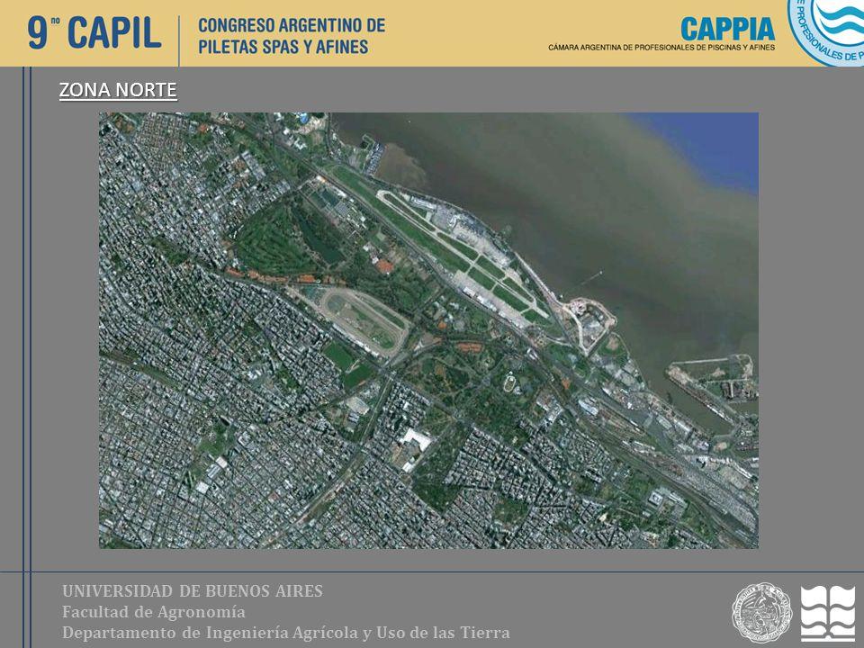 UNIVERSIDAD DE BUENOS AIRES Facultad de Agronomía Departamento de Ingeniería Agrícola y Uso de las Tierra ZONA NORTE
