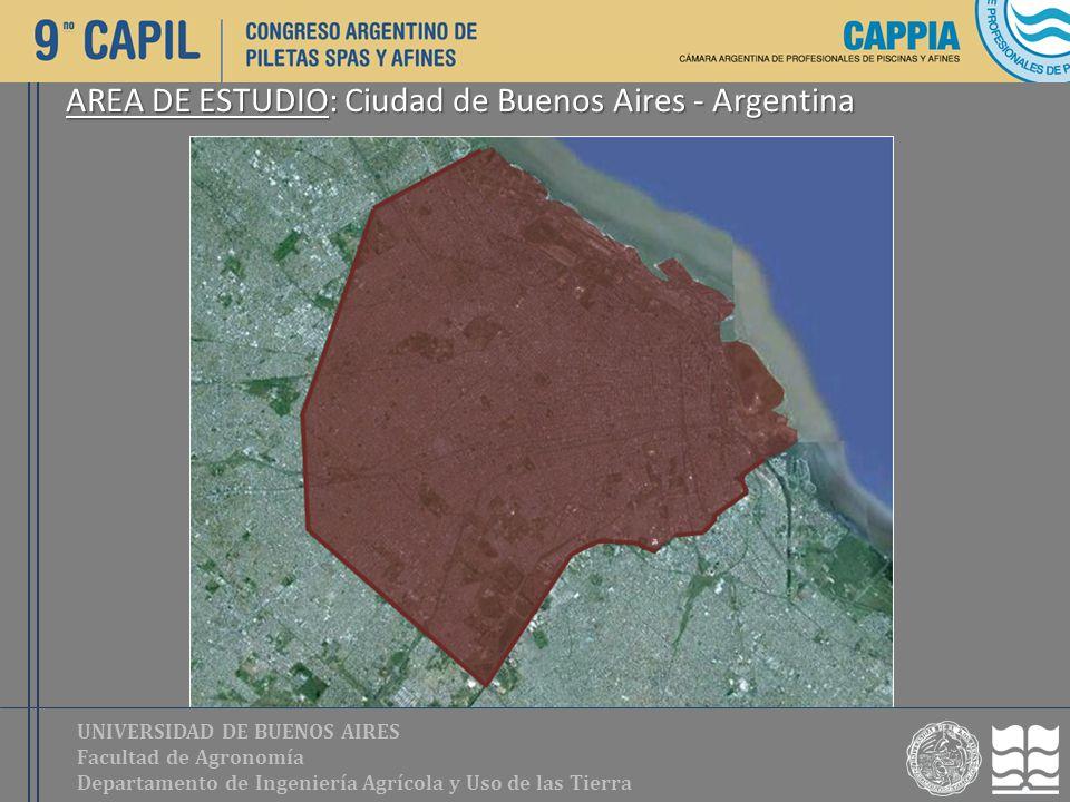 UNIVERSIDAD DE BUENOS AIRES Facultad de Agronomía Departamento de Ingeniería Agrícola y Uso de las Tierra AREA DE ESTUDIO: Ciudad de Buenos Aires - Ar