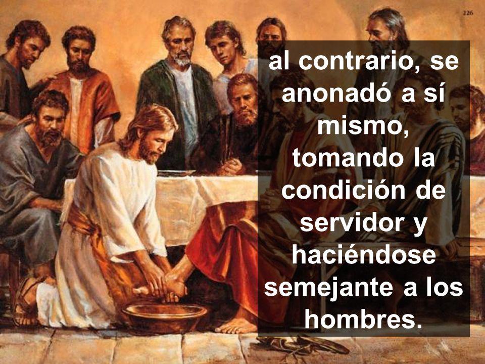 Jesucristo, que era de condición divina, no consideró esta igualdad con Dios como algo que debía guardar celosamente: