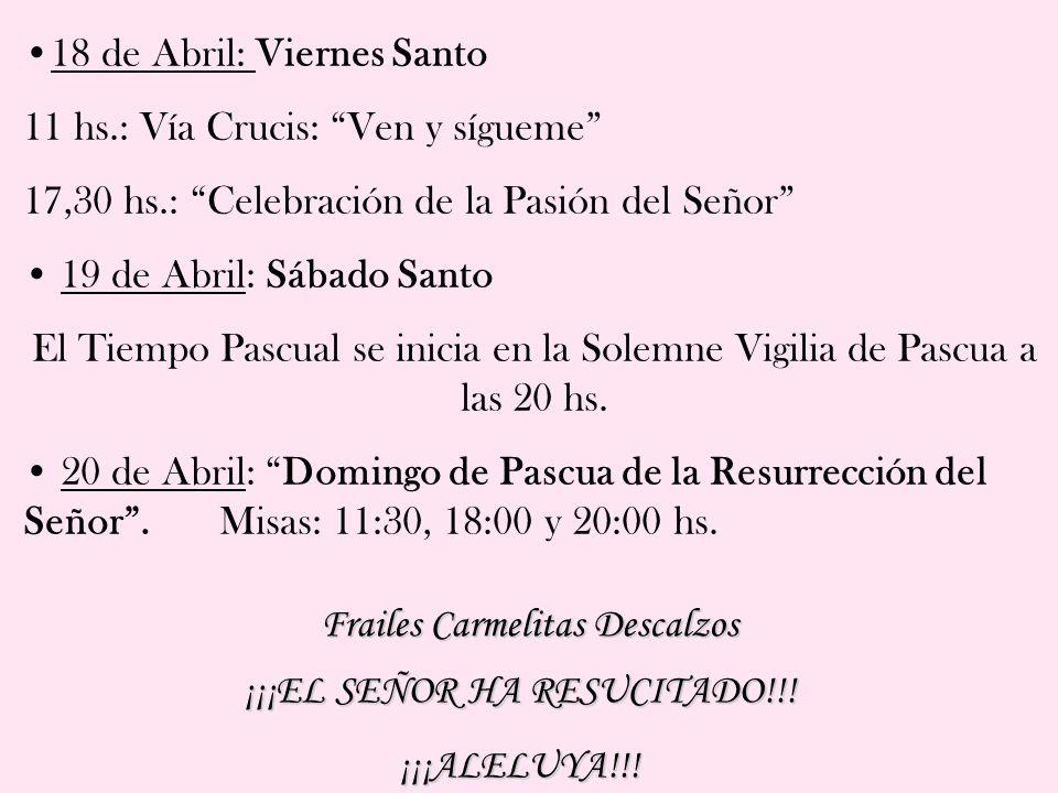 13 de Abril: Domingo de Ramos Bendición de Ramos en cada Misa 15 de Abril: Martes Santo 20:00 hs.: Celebración comunitaria del perdón: Enséñanos a per