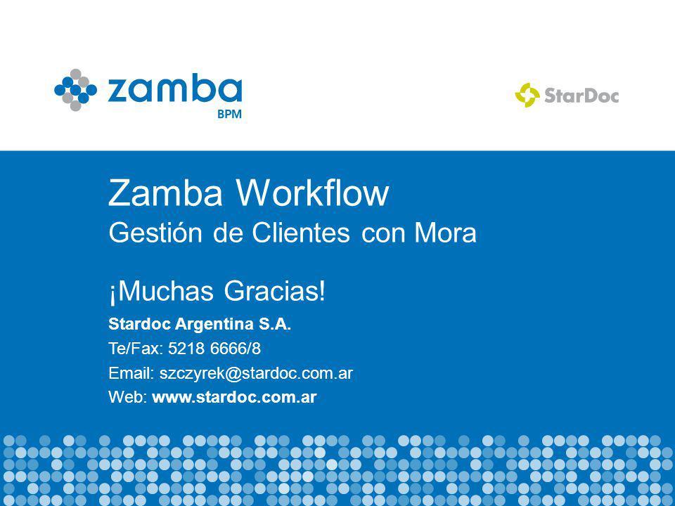 Zamba Workflow Gestión de Clientes con Mora ¡Muchas Gracias.
