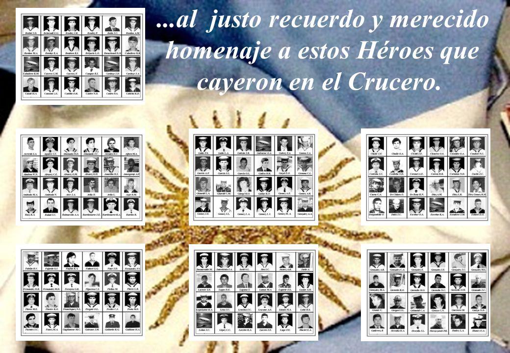 ...al justo recuerdo y merecido homenaje a estos Héroes que cayeron en el Crucero.