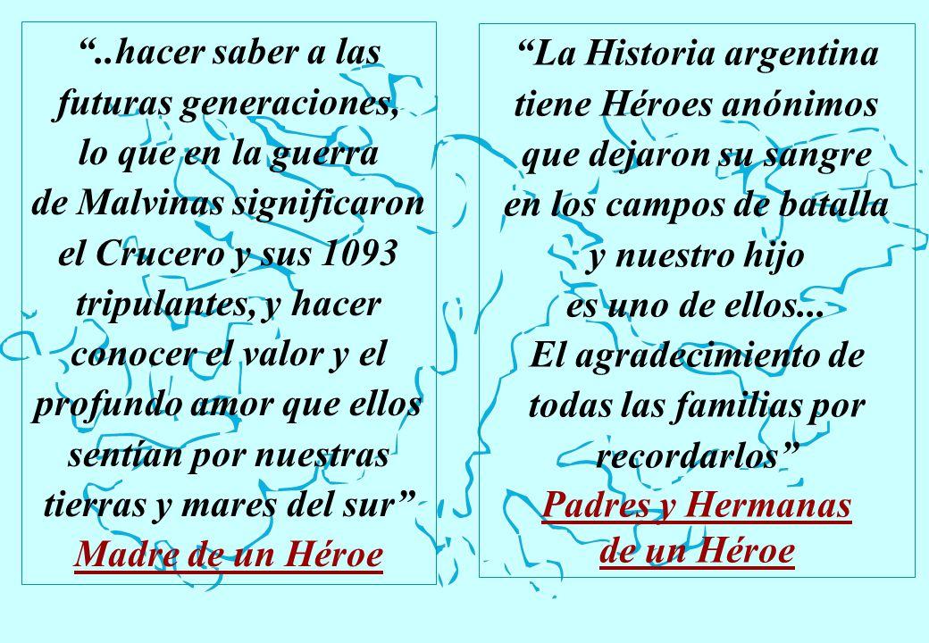 La Historia argentina tiene Héroes anónimos que dejaron su sangre en los campos de batalla y nuestro hijo es uno de ellos... El agradecimiento de toda