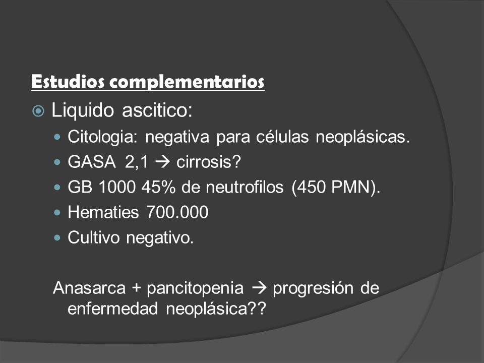 Ecografía abdominal: hígado aumentado de tamaño heterogéneo de contornos irregulares.