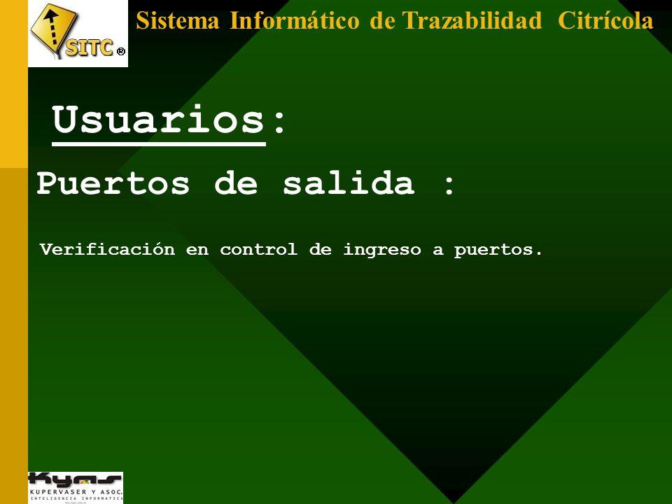 Puertos de salida : Verificación en control de ingreso a puertos. Usuarios: