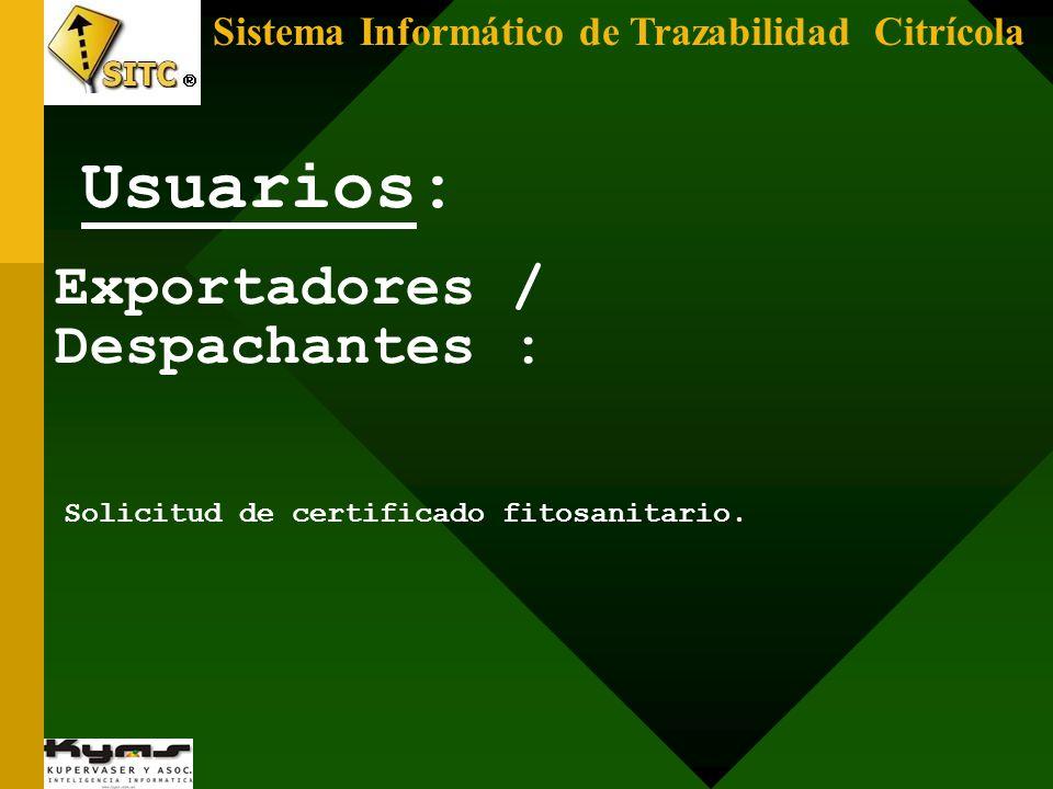 Sistema Informático de Trazabilidad Citrícola Exportadores / Despachantes : Solicitud de certificado fitosanitario. Usuarios:
