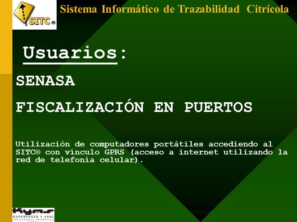 Sistema Informático de Trazabilidad Citrícola SENASA FISCALIZACIÓN EN PUERTOS Utilización de computadores portátiles accediendo al SITC® con vínculo G