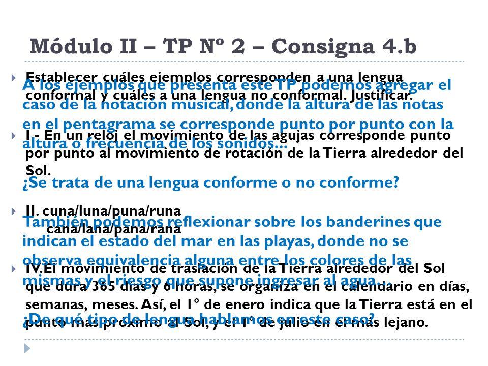 Módulo II – TP Nº 2 – Consigna 4.b Establecer cuáles ejemplos corresponden a una lengua conformal y cuáles a una lengua no conformal. Justificar. I -