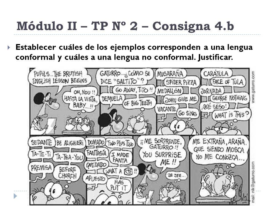 Módulo II – TP Nº 2 – Consigna 4.b Establecer cuáles de los ejemplos corresponden a una lengua conformal y cuáles a una lengua no conformal. Justifica