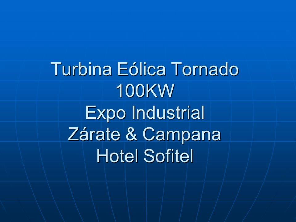 Turbina Eólica Tornado 100KW Expo Industrial Zárate & Campana Hotel Sofitel
