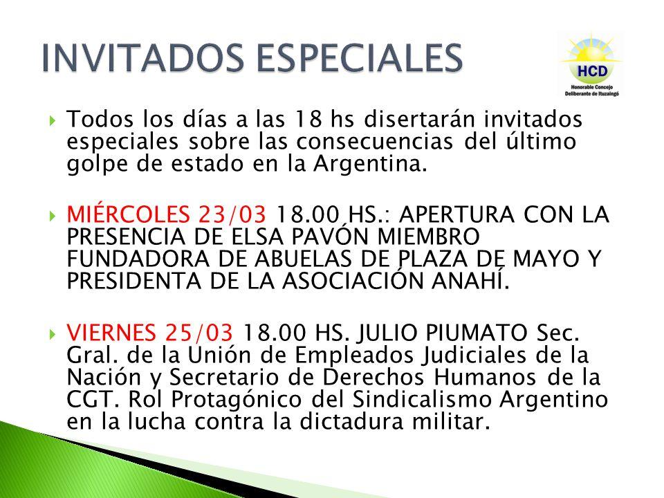 Todos los días a las 18 hs disertarán invitados especiales sobre las consecuencias del último golpe de estado en la Argentina.