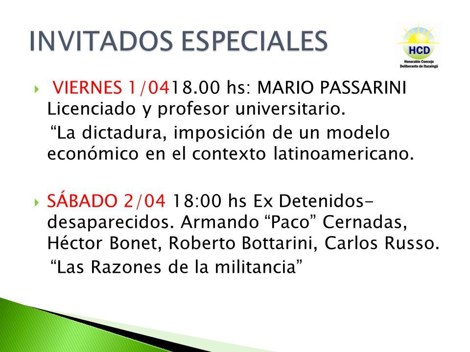 VIERNES 1/0418.00 hs: MARIO PASSARINI Licenciado y profesor universitario.