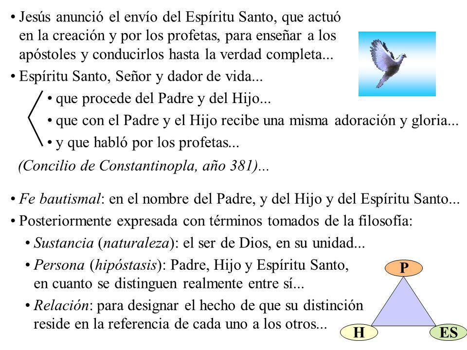 Jesús anunció el envío del Espíritu Santo, que actuó en la creación y por los profetas, para enseñar a los apóstoles y conducirlos hasta la verdad com