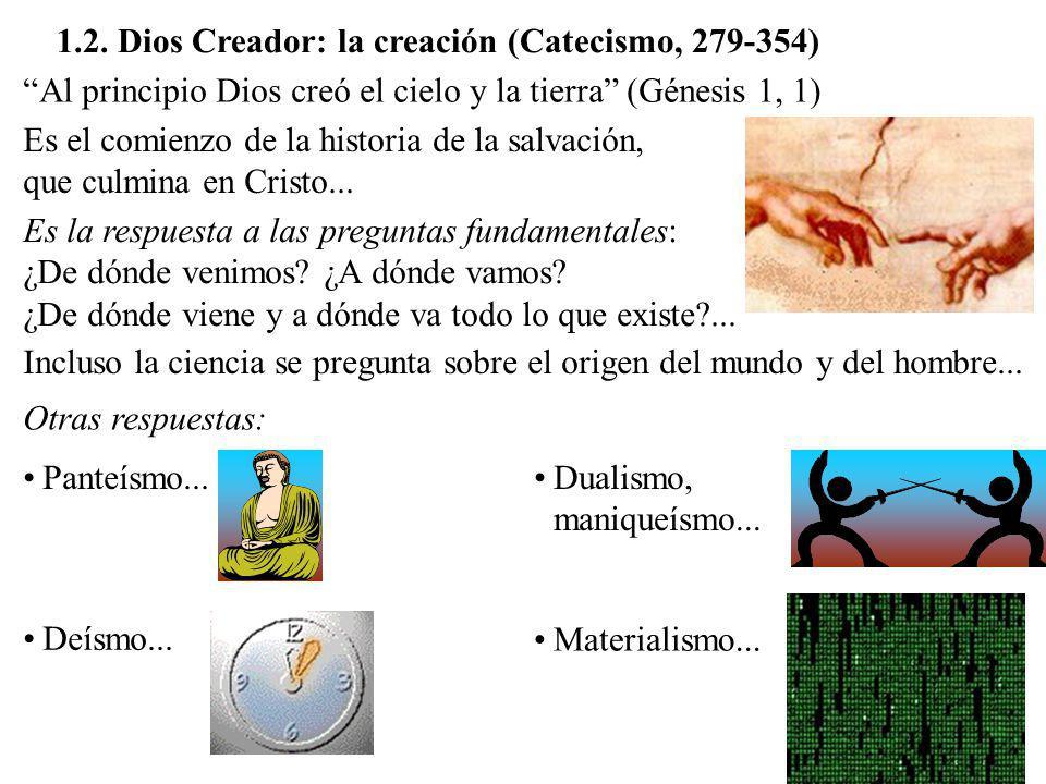 1.2. Dios Creador: la creación (Catecismo, 279-354) Al principio Dios creó el cielo y la tierra (Génesis 1, 1) Es el comienzo de la historia de la sal