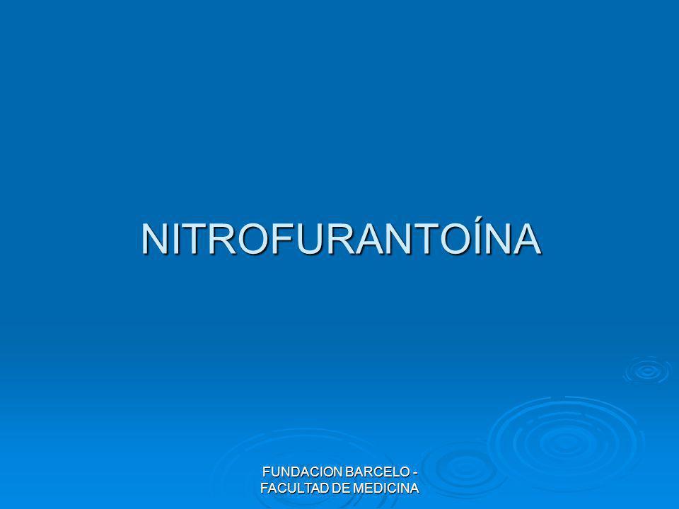 FUNDACION BARCELO - FACULTAD DE MEDICINA NITROFURANTOÍNA