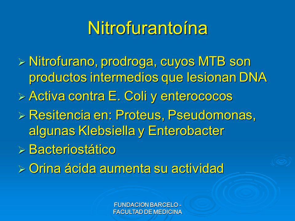 Nitrofurantoína Nitrofurano, prodroga, cuyos MTB son productos intermedios que lesionan DNA Nitrofurano, prodroga, cuyos MTB son productos intermedios