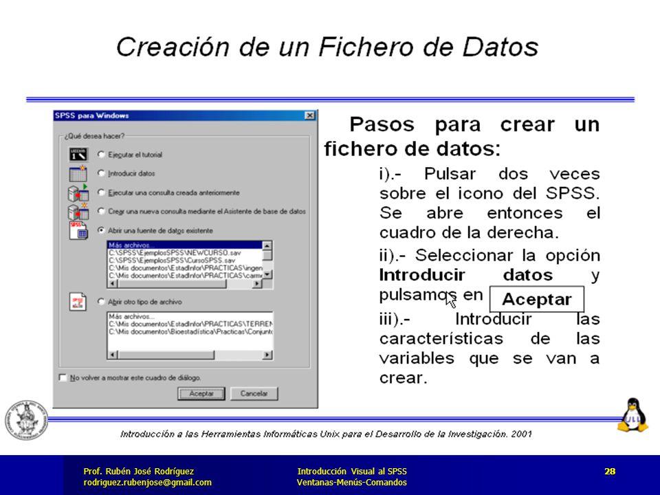 Prof. José Rodríguez Prof. Rubén José Rodríguezrodriguez.rubenjose@gmail.com Introducción Visual al SPSS Ventanas-Menús-Comandos 28