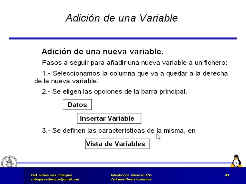 Prof. José Rodríguez Prof. Rubén José Rodríguezrodriguez.rubenjose@gmail.com Introducción Visual al SPSS Ventanas-Menús-Comandos 41