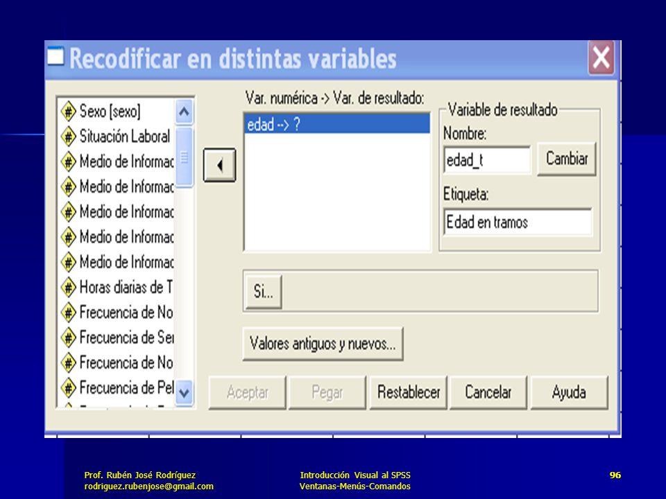 Prof. José Rodríguez Prof. Rubén José Rodríguezrodriguez.rubenjose@gmail.com Introducción Visual al SPSS Ventanas-Menús-Comandos 96