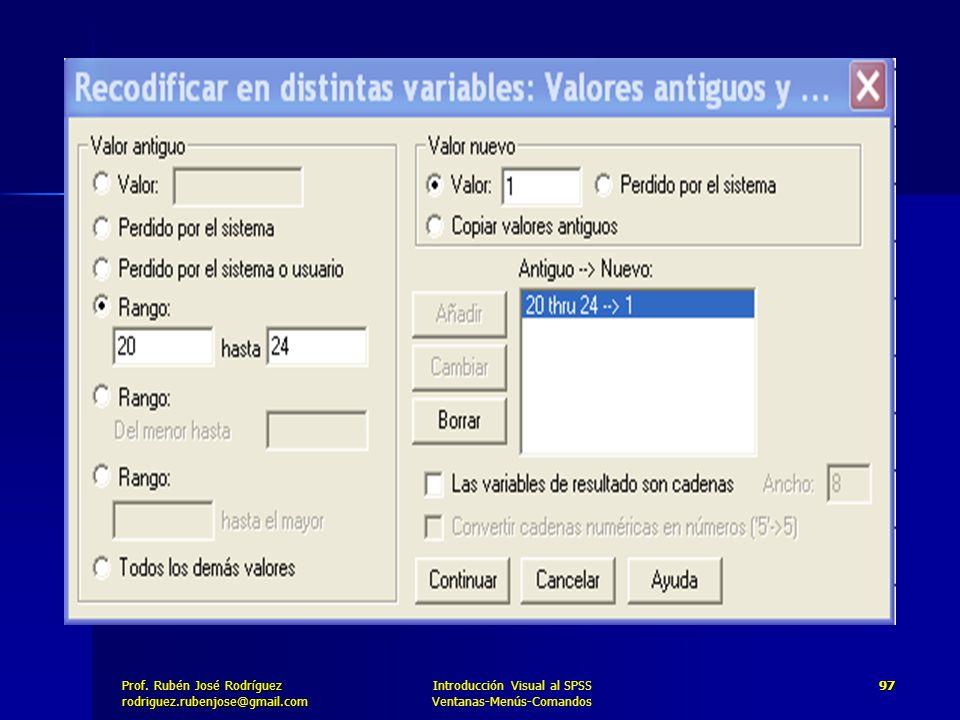 Prof. José Rodríguez Prof. Rubén José Rodríguezrodriguez.rubenjose@gmail.com Introducción Visual al SPSS Ventanas-Menús-Comandos 97