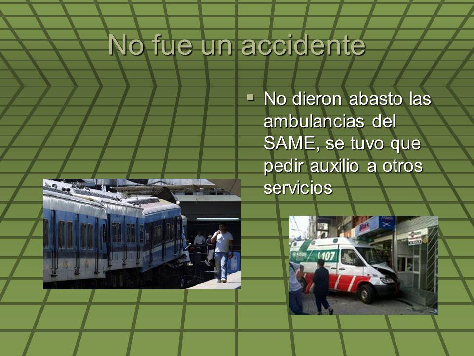 No fue un accidente No dieron abasto las ambulancias del SAME, se tuvo que pedir auxilio a otros servicios