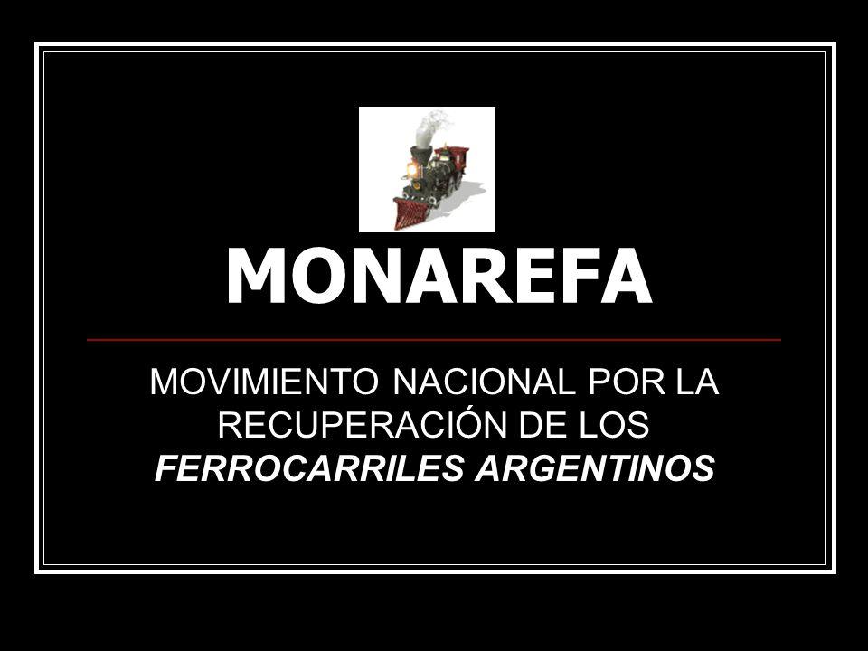 MONAREFA MOVIMIENTO NACIONAL POR LA RECUPERACIÓN DE LOS FERROCARRILES ARGENTINOS