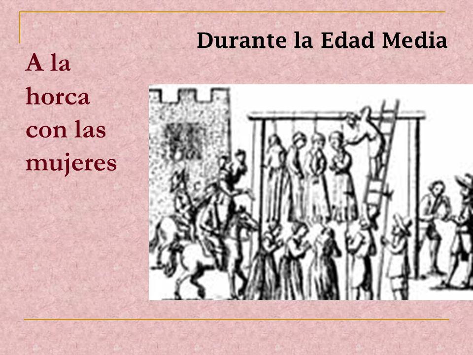 A la horca con las mujeres Durante la Edad Media