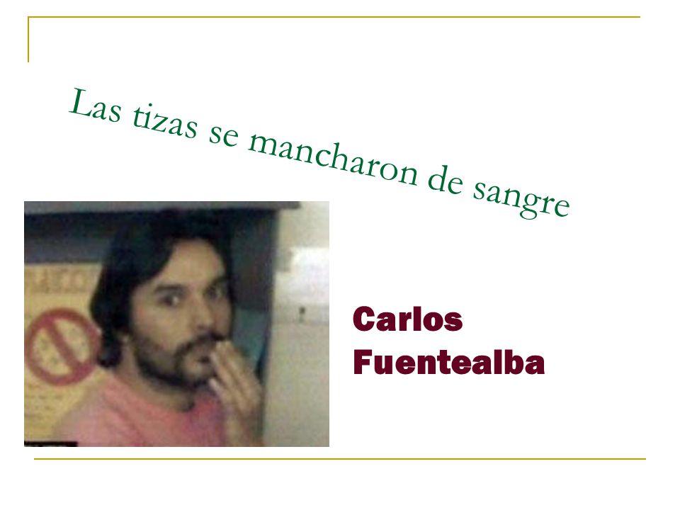 Carlos Fuentealba Las tizas se mancharon de sangre