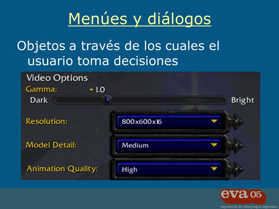 Objetos a través de los cuales el usuario toma decisiones Menúes y diálogos